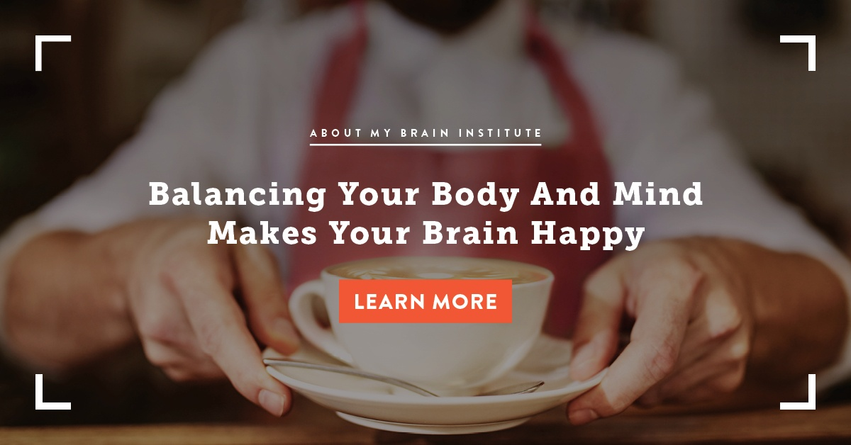 Balancing Your Body And Mind Makes Your Brain Happy